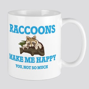 Raccoons Make Me Happy Mugs
