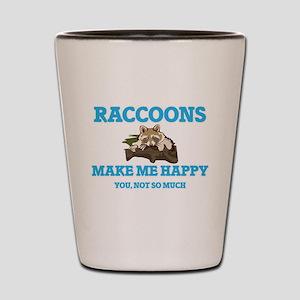 Raccoons Make Me Happy Shot Glass