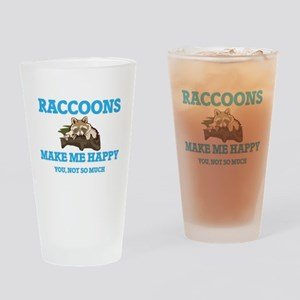 Raccoons Make Me Happy Drinking Glass