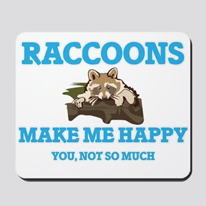 Raccoons Make Me Happy Mousepad