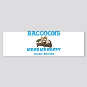 Raccoons Make Me Happy Bumper Sticker