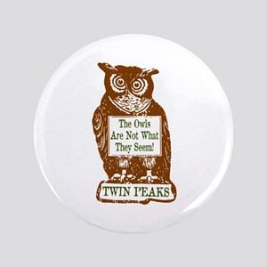 """The Owls Are Not What They Seem 3.5"""" Button"""