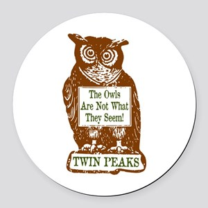 The Owls Are Not What They Seem Round Car Magnet