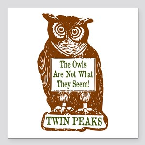"The Owls Are Not What Th Square Car Magnet 3"" x 3"""