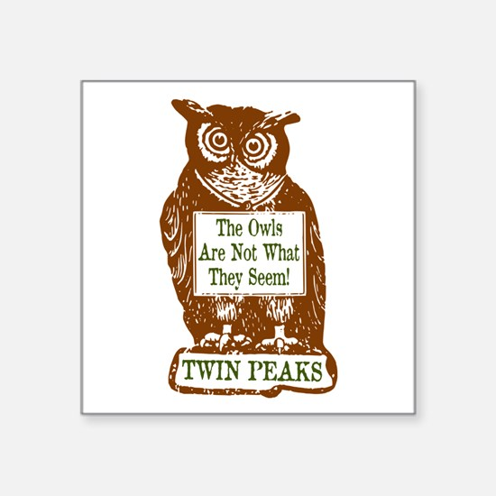 """The Owls Are Not What They Square Sticker 3"""" x 3"""""""