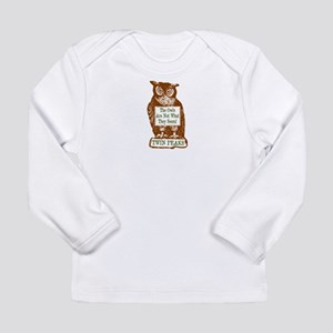 The Owls Are Not What T Long Sleeve Infant T-Shirt
