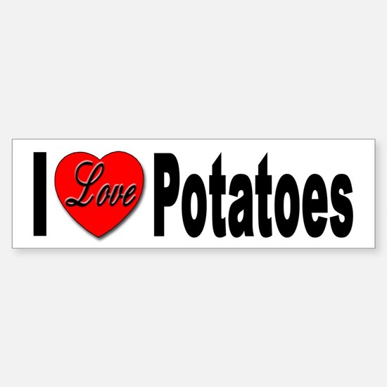 I Love Potatoes Bumper Car Car Sticker