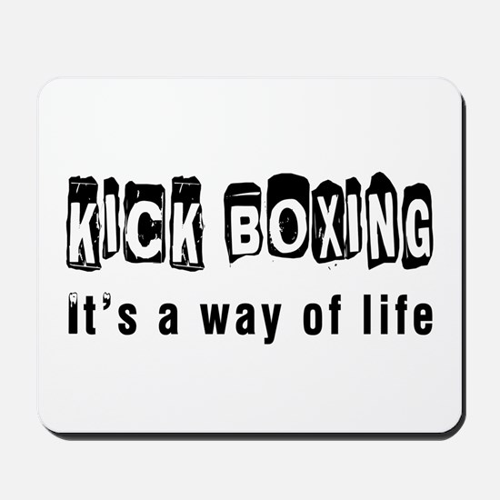 Kickboxing it is a way of life Mousepad