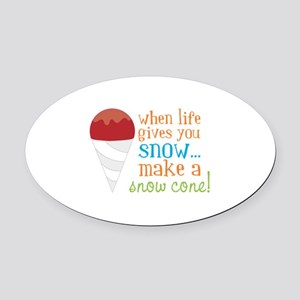 When Life Gives You Snow... Make A Snow Cone! Oval