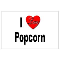 I Love Popcorn Posters