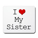 I Heart My Sister Mousepad
