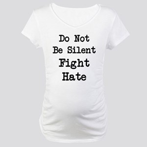 Fight Hate Maternity T-Shirt