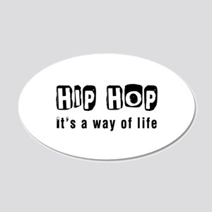 Hip Hop it is a way of life 20x12 Oval Wall Decal