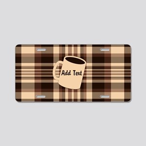 Cup of Coffee plaid dark Aluminum License Plate