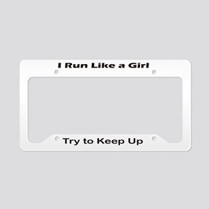 I Run Like A Girl,keep Up License Plate Holder