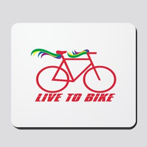 Live To Bike Mousepad