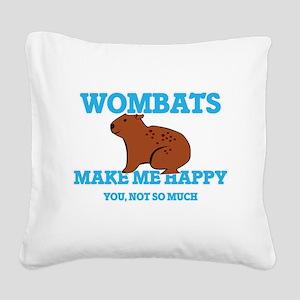 Wombats Make Me Happy Square Canvas Pillow