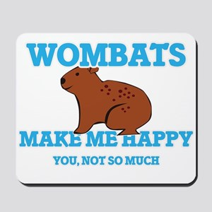 Wombats Make Me Happy Mousepad