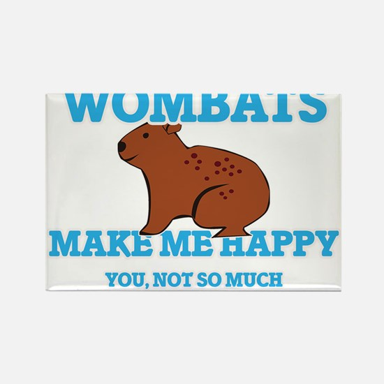 Wombats Make Me Happy Magnets
