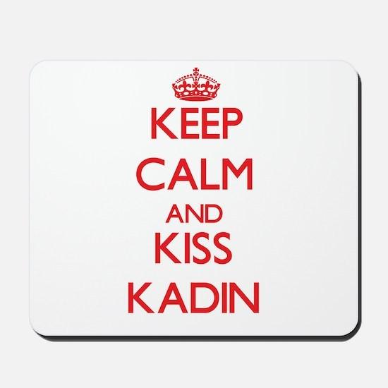 Keep Calm and Kiss Kadin Mousepad