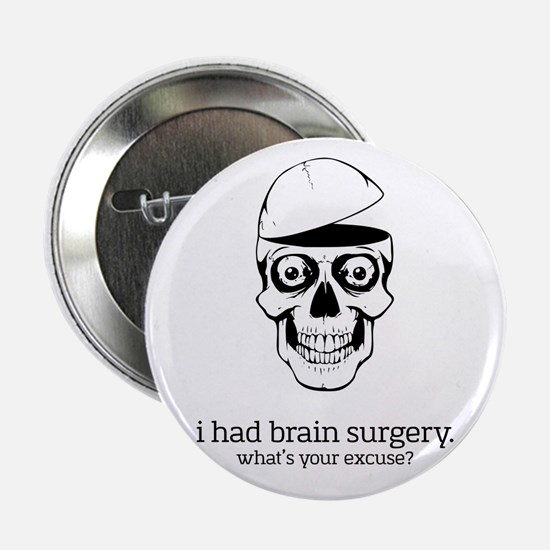 "I Had Brain Surgery 2.25"" Button"