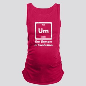 Um The Element Of Confusion Maternity Tank Top