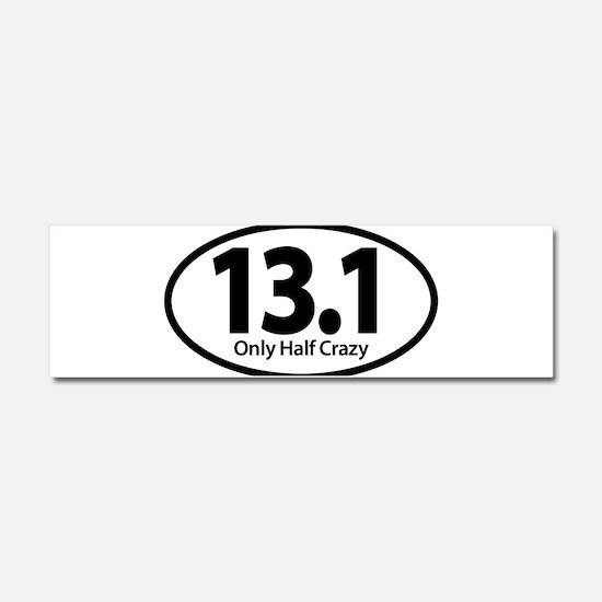 Half Marathon - Only Half Crazy Car Magnet 10 x 3