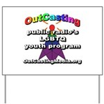 OutCasting - OCMedia Yard Sign