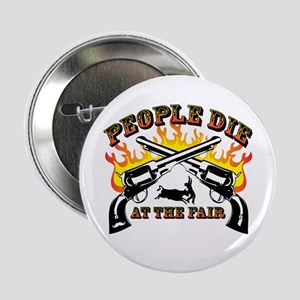 """People Die At The Fair 2.25"""" Button"""