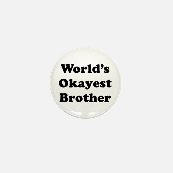 Worlds Okayest Brother Mini Button