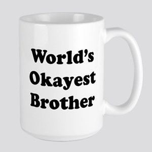 Worlds Okayest Brother Mugs