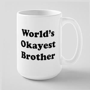 Worlds Okayest Brother Mugs