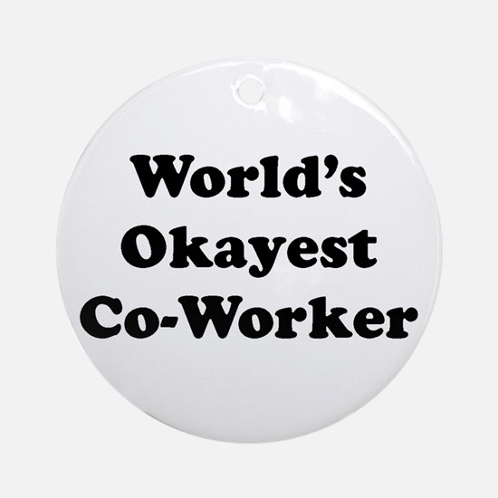 World's Okayest Worker Ornament (round)