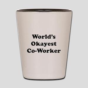 World's Okayest Worker Shot Glass