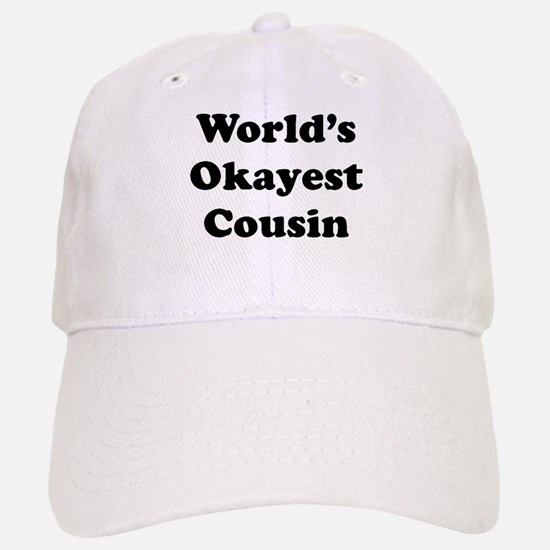 World's Okayest Cousin Baseball Baseball Baseball Cap