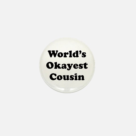 World's Okayest Cousin Mini Button