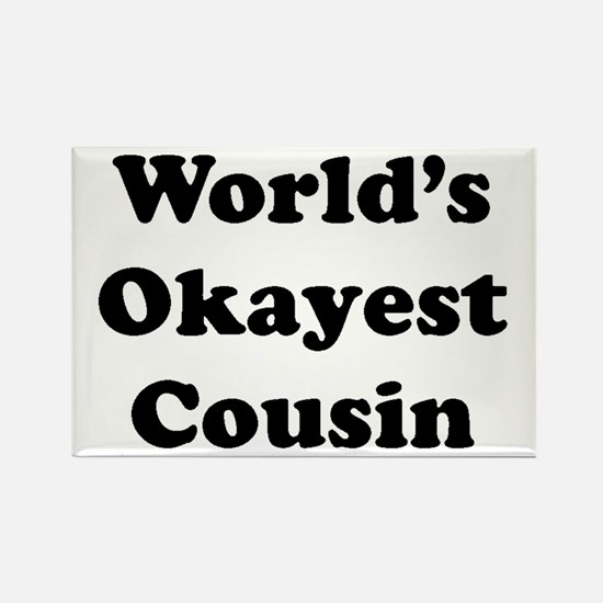World's Okayest Cousin Magnets