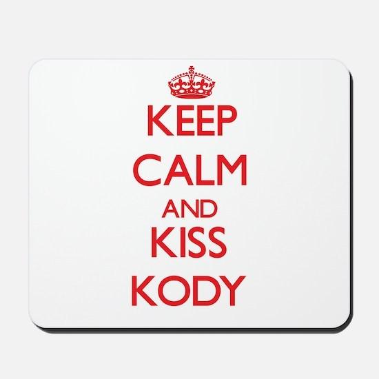 Keep Calm and Kiss Kody Mousepad