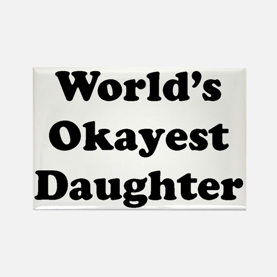 World's Okayest Daughter Magnets