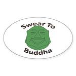 Swear To Buddha Sticker (Oval 10 pk)