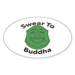 Swear To Buddha Sticker (Oval 50 pk)
