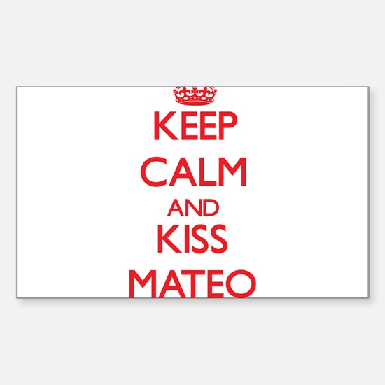 Keep Calm and Kiss Mateo Decal