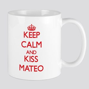 Keep Calm and Kiss Mateo Mugs