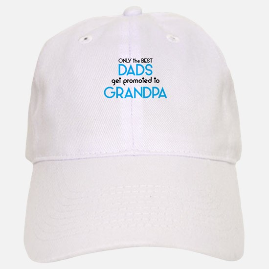BEST DADS GET PROMOTED TO GRANDPA Baseball Baseball Baseball Cap