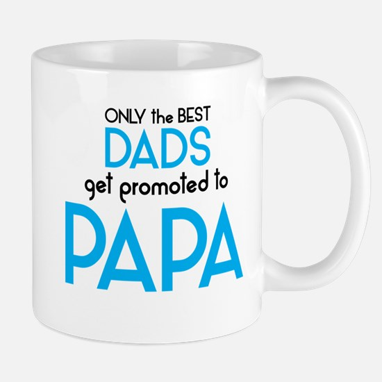 BEST DADS GET PROMOTED TO PAPA Mugs
