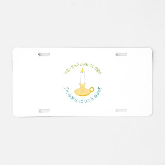 This Little Light Of Mine Aluminum License Plate