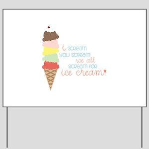 We All Scream For Ice Cream! Yard Sign