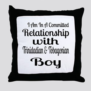 I Am In Relationship With Trinidadian Throw Pillow