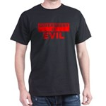 Government is Evil Dark T-Shirt