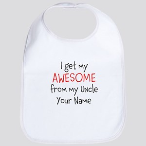 I Get My Awesome From My Uncle (Custom) Bib